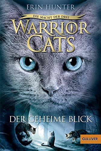 Warrior Cats - Die Macht der Drei. Der geheime Blick: III, Band 1 Iii Cat