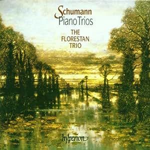 Schumann - Piano Trios; The Florestan Trio