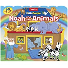 Fisher Price Little People Noah and the Animals: 50 Fun Flaps to Lift!