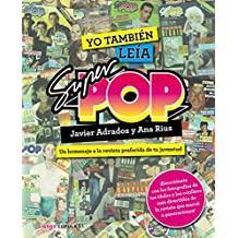 Yo también leía Súper Pop: Un homenaje a la revista preferida de tu juventud (Otros)