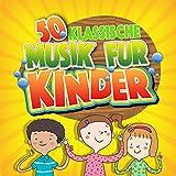 50 Klassische Musik Für Kinder