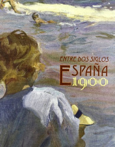 Entre dos siglos: España 1900 por Aa.Vv.