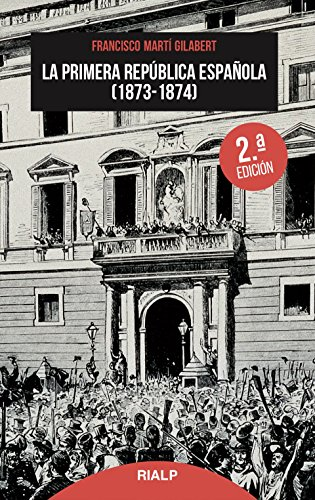 La primera República Española. 1873 - 1874 (Bolsillo)