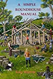A Simple Roundhouse Manual (English Edition)