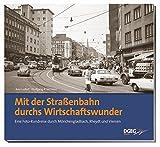 Mit der Straßenbahn durchs Wirtschaftswunder: Eine Foto-Rundreise durch Mönchengladbach, Rheydt und Viersen