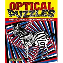 Optical Puzzles: Over 100 Visual Illusions to See and Solve by Gianni a Sarcone (2013-11-30)