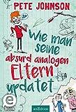 Wie man seine absurd analogen Eltern updated (German Edition)