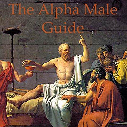 The Alpha Male Guide  Audiolibri