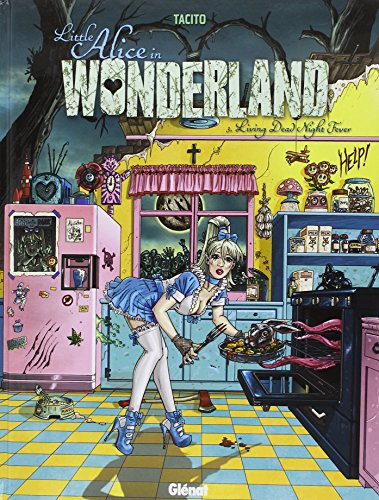 Little Alice in Wonderland, Tome 3 : Living Dead Night Fever
