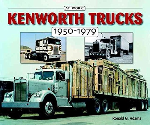 [(Kenworth Trucks 1950-1979)] [By (author) Ron Adams] published on (October, 2005)