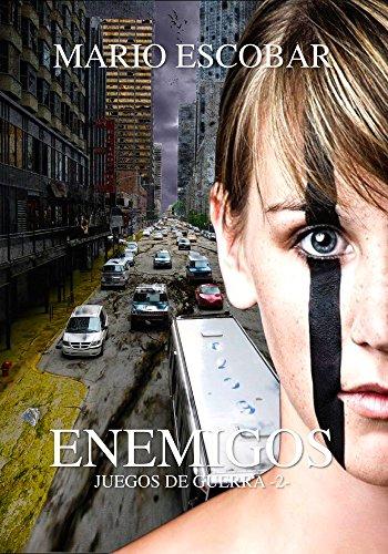 Enemigos: Dos mundos enfrentados (Saga Juegos de Guerra nº 2) por Mario Escobar