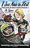 I Just Made the Tea: Tales of 30 years inside Formula 1 (paperback)