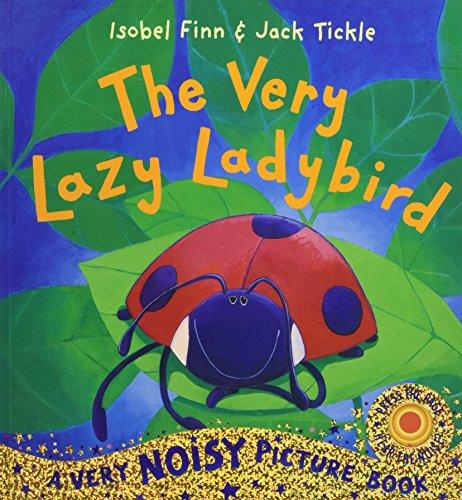 Very Lazy Ladybird (Very Noisy Picture Books)