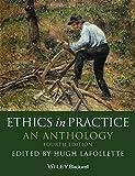 Ethics in Practice: An Anthology (Blackwell Philosophy Anthologies)
