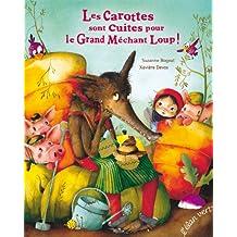 LES CAROTTES SONT CUITES POUR LE GRAND MECHANT LOUP