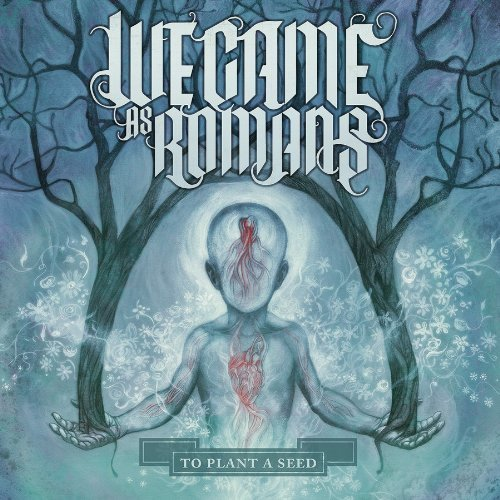 To Plant A Seed by We Came As Romans (2009) Audio CD