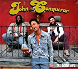 John The Conqueror: The Good Life [Vinyl LP] (Vinyl)