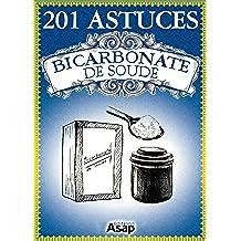 201 astuces sur le bicarbonate de soude (French Edition)