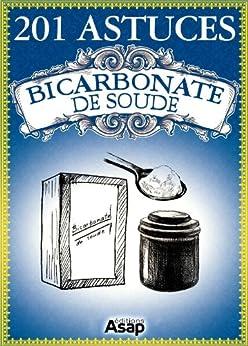201 astuces sur le bicarbonate de soude par [Baunard, Elodie, de Sousa, Sonia]