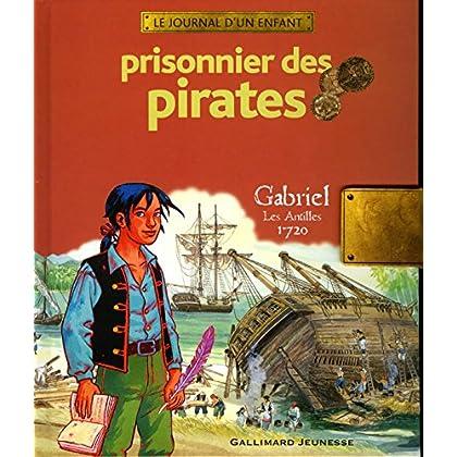 Prisonnier des pirates: Gabriel, Les Antilles, 1720
