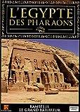 L'EGYPTE DES PHARAONS - RAMSES II LE GRAND BATISSEUR