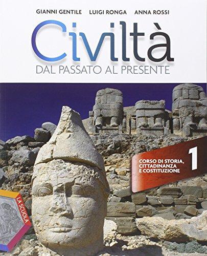 Civiltà dal passato al presente. Ediz. plus. Per le Scuole superiori. Con DVD. Con e-book. Con espansione online: 1