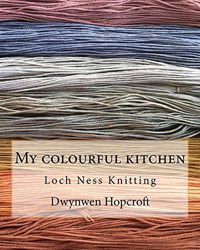 My colourful kitchen: Loch Ness Knitting (English Edition)