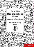 Der Glückliche Prinz: Märchen in Einfacher Sprache (Passanten Verlag - Bücher in Einfacher Sprache 1)