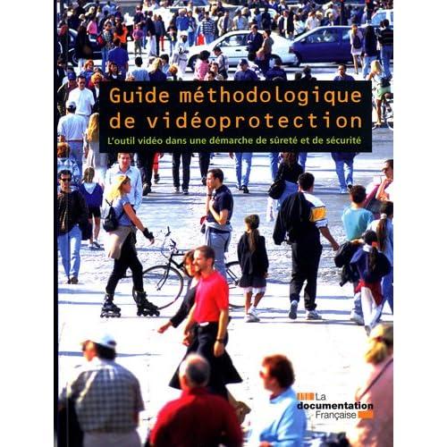 Guide méthodologique de vidéoprotection - L'outil vidéo dans une démarche de sûreté et de sécurité