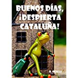 BUENOS DÍAS, ¡DESPIERTA CATALUÑA!: MI EX, MI HIJO, LOS MALOS, LA CHICA, EL PRESI Y YO...