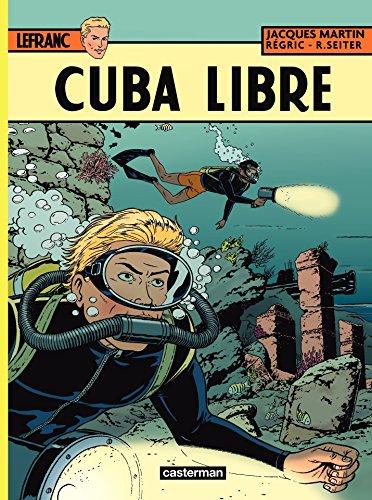 Lefranc (Tome 25) - Cuba libre par Roger Seiter