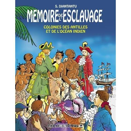 Mémoire de l'esclavage : colonies des antilles et de l'océan indien : Tome 5