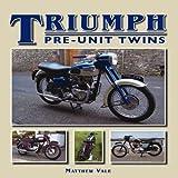 Triumph Pre-Unit Twins (Crowood Motoclassics) by Matthew Vale (2012-06-01)