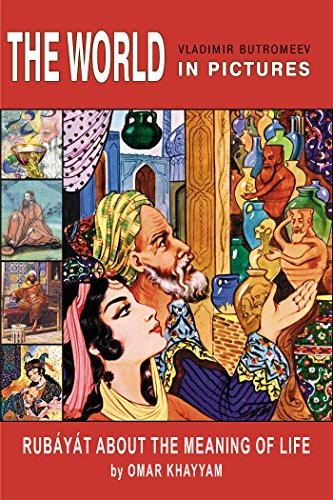 The World In Pictures. Omar Khayyam. Rubáyát About The Meaning Of Life. por Omar Khayyam epub