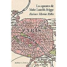 Los apuntes de Malte Laurids Brigge (Alba Clásica)