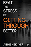 Beat the stress by Getting Through better