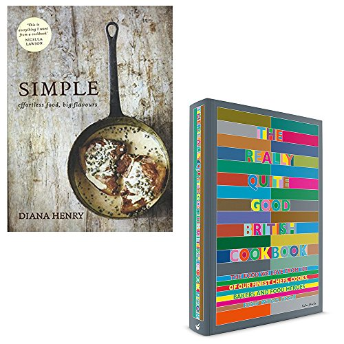 simple diana henry and the really quite good british cookbook 2 books collection set - effortless food, big flavours