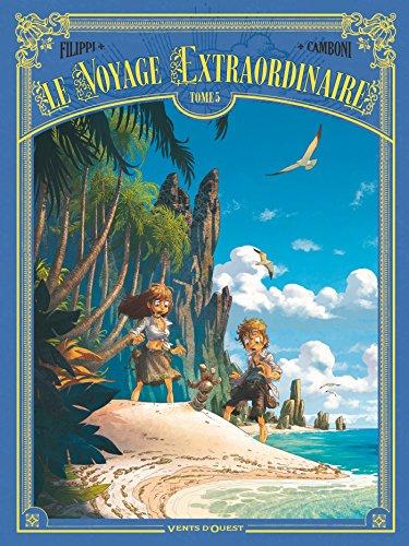 Le Voyage extraordinaire - Tome 05 par Denis-Pierre Filippi