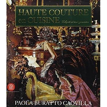 Haute couture en cuisine : Volupté et transgression, édition trilingue français-anglais-italien