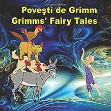 Povesti de Grimm. Grimms' Fairy Tales. Bilingual book in Romanian and English: Dual Language Picture Book for KIds
