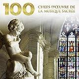 100 Chefs-d'Oeuvre de la Musique Sacrée (Coffret 6 CD)