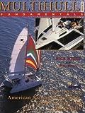 Multihull Cruising Fundamentals: The Official American Sailing Association Guide to Cruising Multihulls