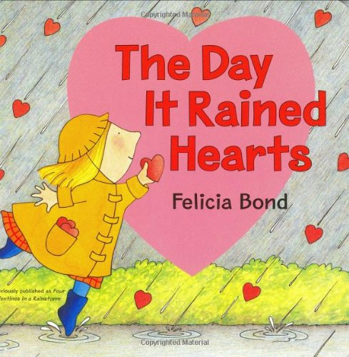 The Day it Rained Hearts por Felicia Bond