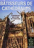 Bâtisseurs de Cathédrales - Strasbourg Mille ans de chantiers de Sabine Bengel (16 octobre 2014) Relié - 16/10/2014