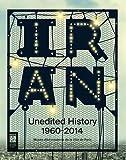 Unedited History - Séquences du moderne en Iran des années 1960 à nos jours