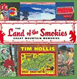 The Land of the Smokies: Great Mountain Memories by Tim Hollis (2007-05-18)