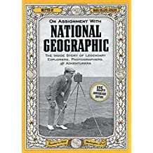 On Assignment With National Geographic: The Inside Story of Legendary Explorers, Photographers, and Adventurers by Mark Collins Jenkins (2013-01-01)