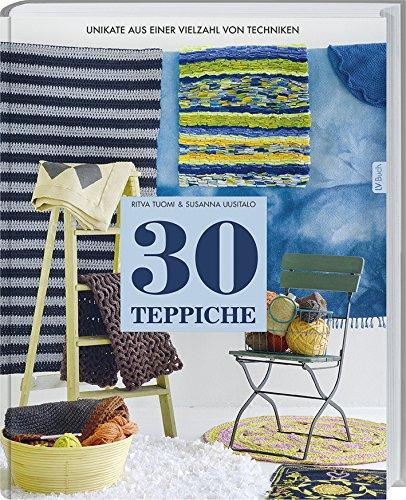 Preisvergleich Produktbild 30 Teppiche: Unikate aus einer Vielzahl von Techniken.