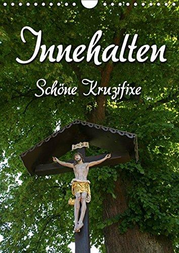 Innehalten (Wandkalender 2019 DIN A4 hoch): Schöne Kruzifixe (Monatskalender, 14 Seiten ) (CALVENDO Glaube)