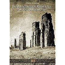 LA CAMPAGNA ROMANA: Sulle tracce del Grand Tour